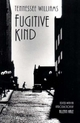 Fugitive Kind - Tennessee Williams; Allean Hale