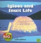 Igloos and Inuit Life - Louise Spilsbury