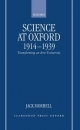 Science at Oxford, 1914-1939 - Jack Morrell