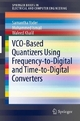 VCO-Based Quantizers Using Frequency-to-Digital and Time-to-Digital Converters - Samantha Yoder;  Mohammed Ismail;  Waleed Khalil