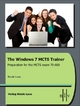 The Windows 7 MCTS Trainer  -  Preparation for the MCTS exam 70-680 - Nicole Laue