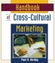 Handbook of Cross-Cultural Marketing - Erdener Kaynak; Paul A. Herbig