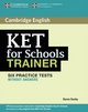 KET for Schools Trainer / Practice Tests without answers