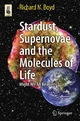 Stardust, Supernovae and the Molecules of Life - Richard Boyd
