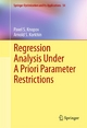 Regression Analysis Under A Priori Parameter Restrictions - Pavel S. Knopov; Arnold S. Korkhin