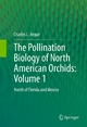 The Pollination Biology of North American Orchids: Volume 1 - Charles L. Argue