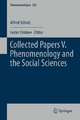 Collected Papers V. Phenomenology and the Social Sciences - Alfred Schutz;  Lester Embree