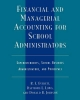 Financial and Managerial Accounting for School Administrators - Ronald E. Everett; Raymond L. Lows; Donald R. Johnson