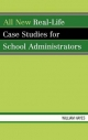 All New Real-life Case Studies for School Administrators - William Hayes