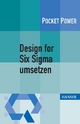 Design for Six Sigma umsetzen - Thomas Konert; Achim Schmidt