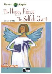 happy prince and the selfish giant. Con CD Audio. Con CD-ROM