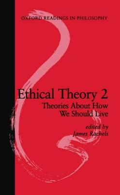 Ethical theory: 2 theories about how we should live