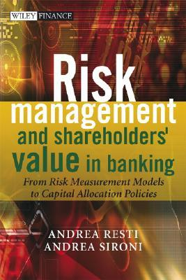 Risk Management And Shareholders Value In Banking From Ris Mesurment