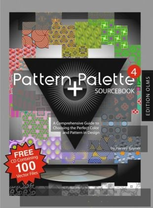 Pattern + Palette Sourcebook 4: A Comprehensive Guide to Choosing the Perfect Pattern and Color in Design. Autorisierte amerikanische Originalausgabe. ... Including a companion CD-ROM for PC/Mac - Harvey, Rayner
