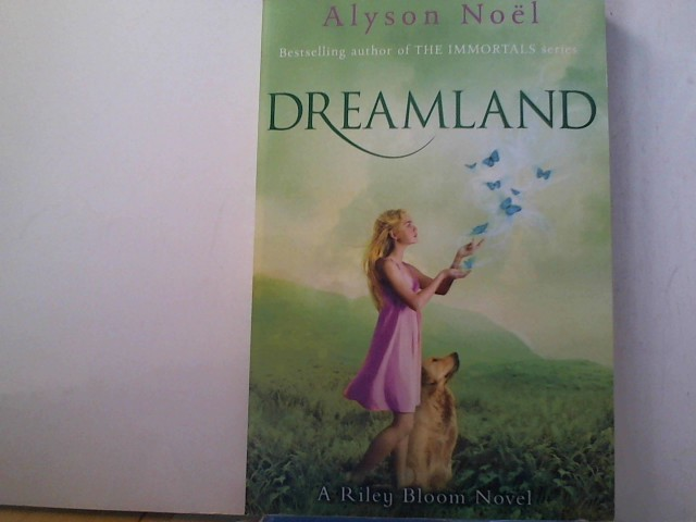 Riley Bloom Novel: Dreamland - Noel, Alyson