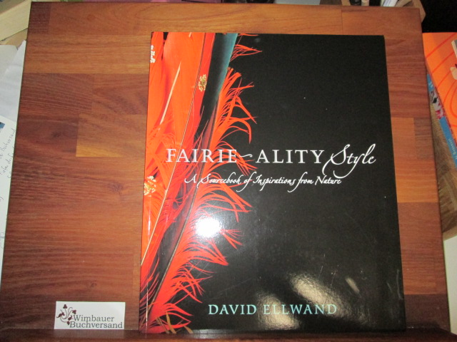 Fairie-ality Style: A Sourcebook of Inspirations from Nature - Ellwand, David