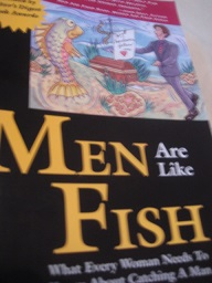 Men are like Fish What Every Woman neeeds to know about Catching a Man - Nakamoto, Steve