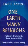 One Earth, Many Religions: Multifaith Dialogue and Global Responsibility - F. Knitter, Paul