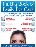 The Big Book of Family Eye Care: A Contemporary Reference for Vision and Eye Care - Digirolamo, Joseph
