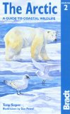 The Arctic. A Guide to Coastal Wildlife. Bradt Travel Guide Artic Ocean. - Soper, Tony