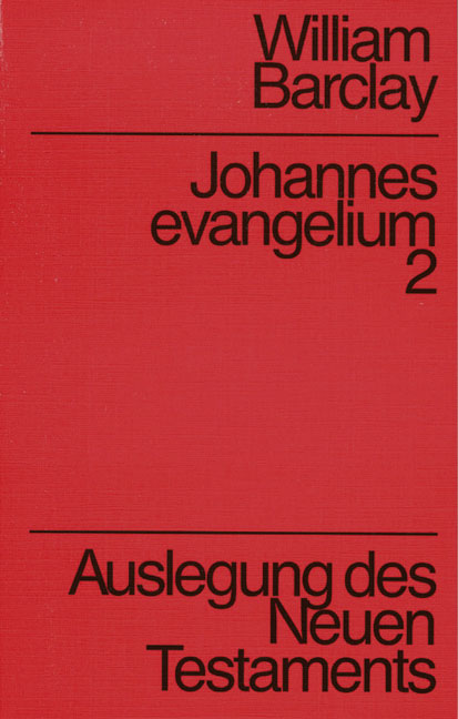 Johannesevangelium Band 2. Auslegung des Neuen Testaments von William Barclay - William Barclay