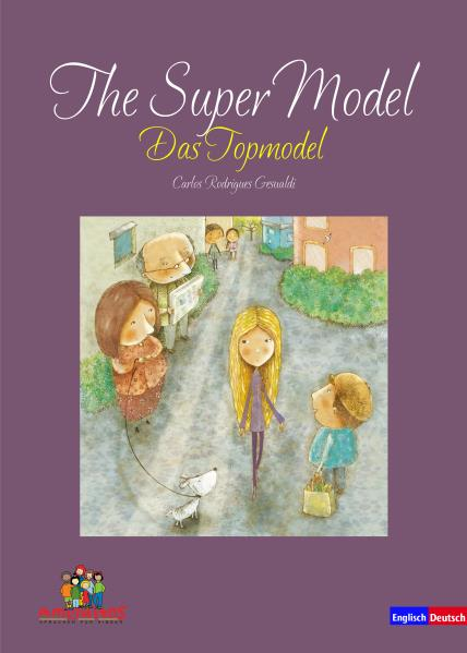 NEU: The Super Model / Das Topmodel - ein deutsch-englisches Kinderbuch - Rodrigues Gesualdi, Carlos