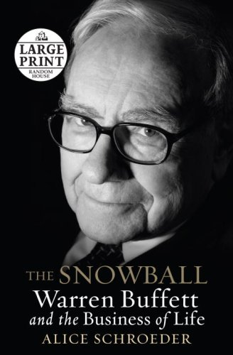 The Snowball: Warren Buffett and the Business of Life (Random House Large Print) - Schroeder, Alice
