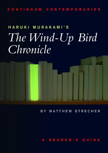 Haruki Murakami's The Wind-up Bird Chronicle: A Reader's Guide (Continuum Contemporaries) - Strecher, Matthew