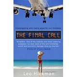 The Final Call: Investigating Who Really Pays for Our Holidays - Leo Hickmann