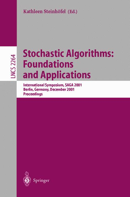 Stochastic Algorithms: Foundations and Applications: International Symposium, SAGA 2001 Berlin, Germany, December 13-14, 2001 Proceedings: ... (Lecture Notes in Computer Science) - Steinhfel, Kathleen