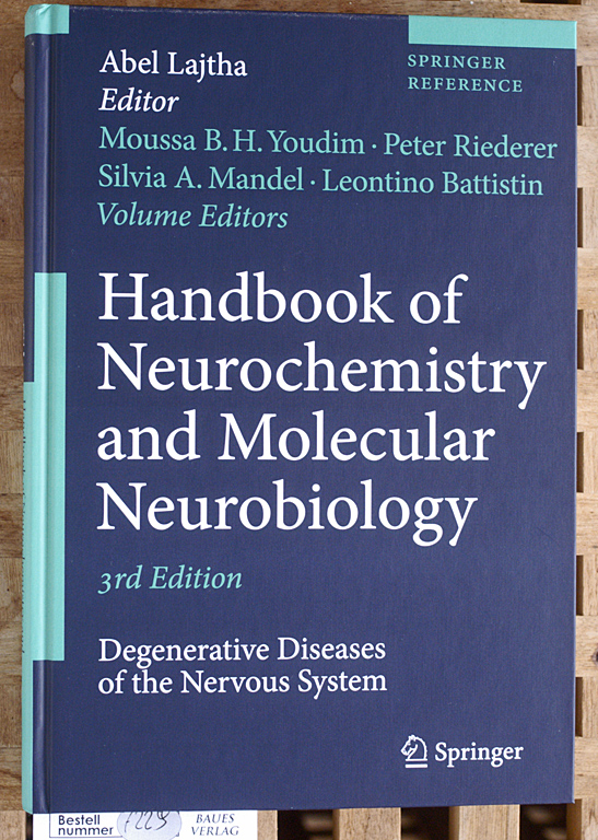 Handbook of Neurochemistry and Molecular Neurobiology Degenerative Diseases of the Nervous System Springer Reference - Youdim, Moussa B.H., Abel [Ed.] Lajtha and Peter Riederer.
