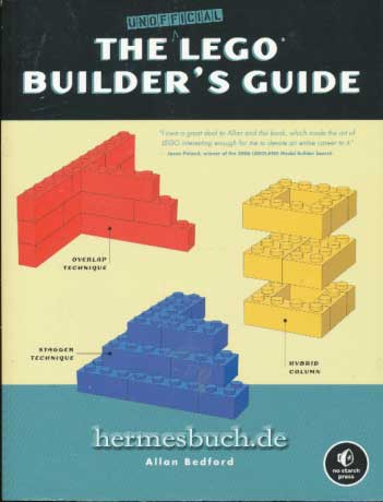 The Unofficial LEGO Builder's Guide. - Bedford, Allan