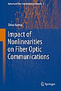 Impact of Nonlinearities on Fiber Optic Communications - Shiva Kumar