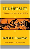 The Offsite: A Leadership Challenge Fable (J-B Leadership Challenge) - Robert H. Thompson