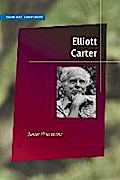 Elliott Carter (American Composers) - James Wierzbicki