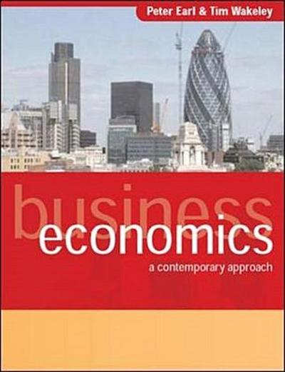 Business Economics: A Contemporary Approach - Peter E.Wakeley Earl