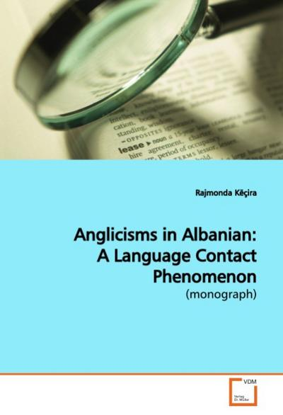Anglicisms in Albanian: A Language Contact Phenomenon - Rajmonda Këçira