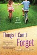 Things I Can`t Forget - Miranda Kenneally