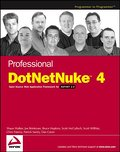 Professional DotNetNuke 4: Open Source Web Application Framework for ASP.NET 2.0 (Programmer to Programmer) - Shaun Brinkman Walker
