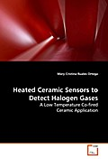 Heated Ceramic Sensors to Detect Halogen Gases: A Low Temperature Co-fired Ceramic Application - Mary Cristina Ruales Ortega