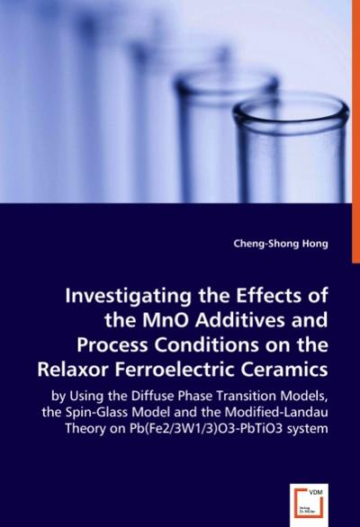 Investigating the Effects of the MnO Additives and Process Conditions on the Relaxor Ferroelectric Ceramics - Cheng-Shong Hong