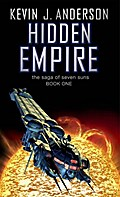 Hidden Empire: The Saga Of Seven Suns - Book One (The Saga of the Seven Suns) - Kevin J. Anderson