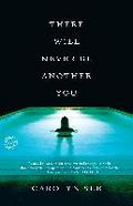There Will Never Be Another You: A Novel - Carolyn See