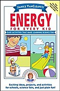 Janice VanCleave`s Energy for Every Kid - Janice VanCleave