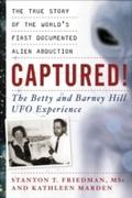 Captured! The Betty and Barney Hill UFO Experience - Stanton T. Friedman