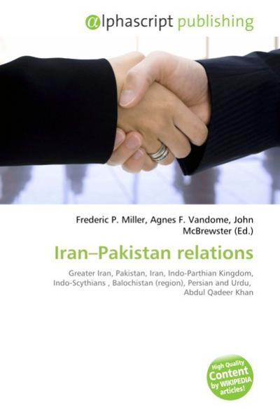 Iran-Pakistan relations - Frederic P. Miller