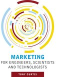 Marketing for Engineers, Scientists and Technologists - Curtis