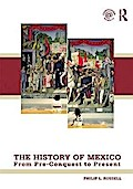 The History of Mexico - Philip Russell