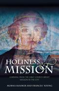 Holiness and Mission: Learning from the Early Church about Mission in the City - Morna Young Hooker