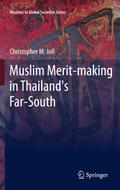 Muslim Merit-making in Thailand`s Far-South - Christopher Joll